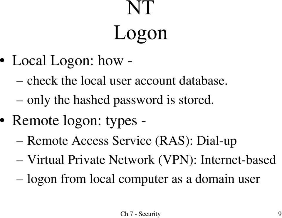 Remote logon: types - Remote Access Service (RAS): Dial-up