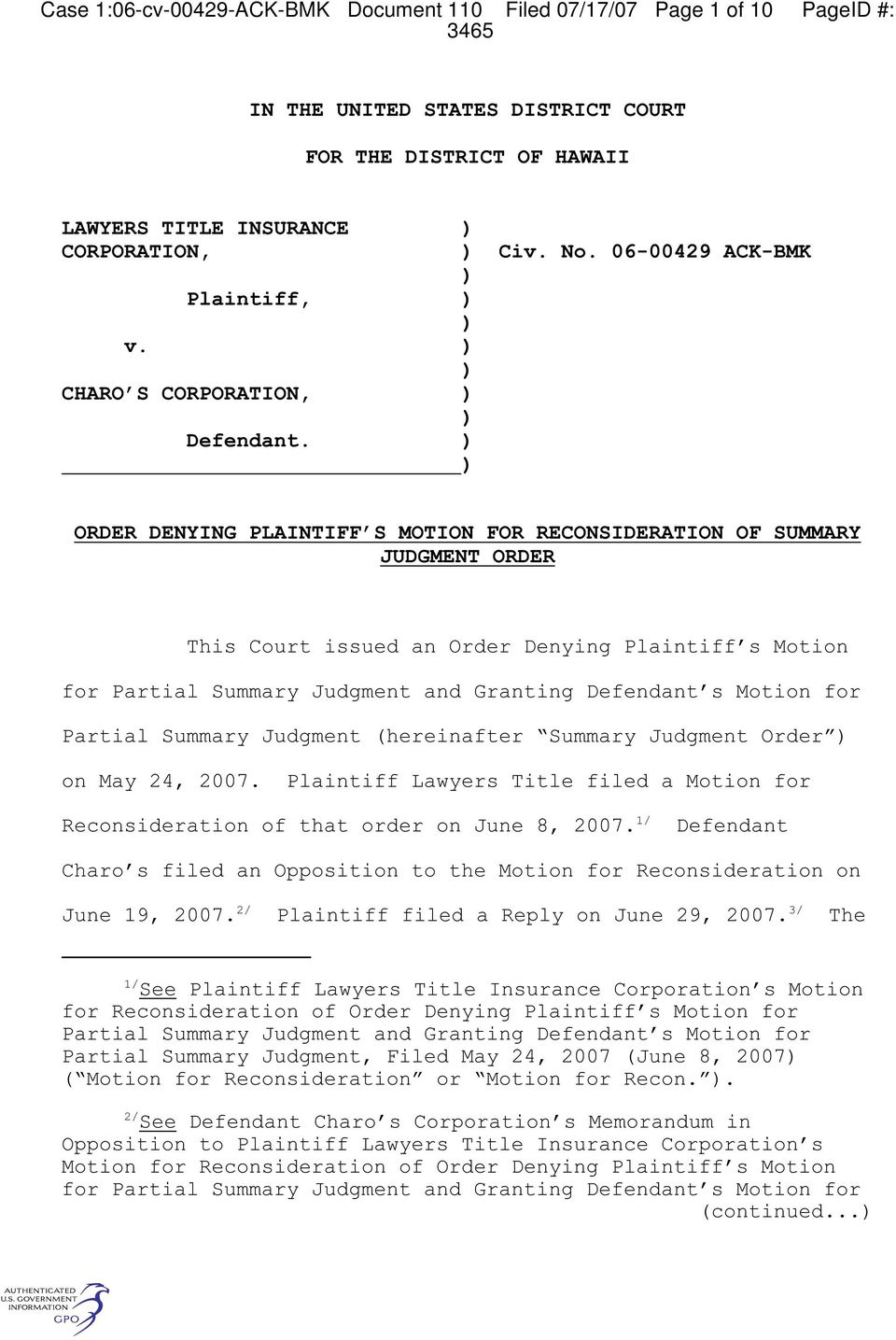 06-00429 ACK-BMK ORDER DENYING PLAINTIFF S MOTION FOR RECONSIDERATION OF SUMMARY JUDGMENT ORDER This Court issued an Order Denying Plaintiff s Motion for Partial Summary Judgment and Granting