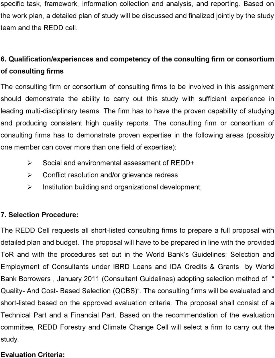Qualification/experiences and competency of the consulting firm or consortium of consulting firms The consulting firm or consortium of consulting firms to be involved in this assignment should