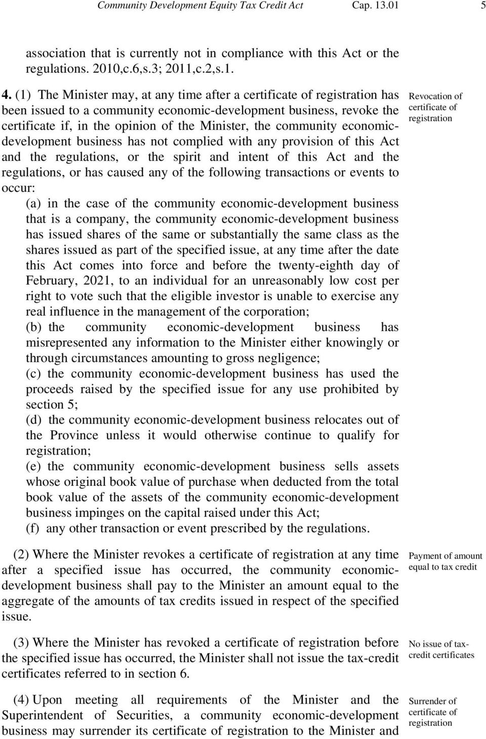 community economicdevelopment business has not complied with any provision of this Act and the regulations, or the spirit and intent of this Act and the regulations, or has caused any of the