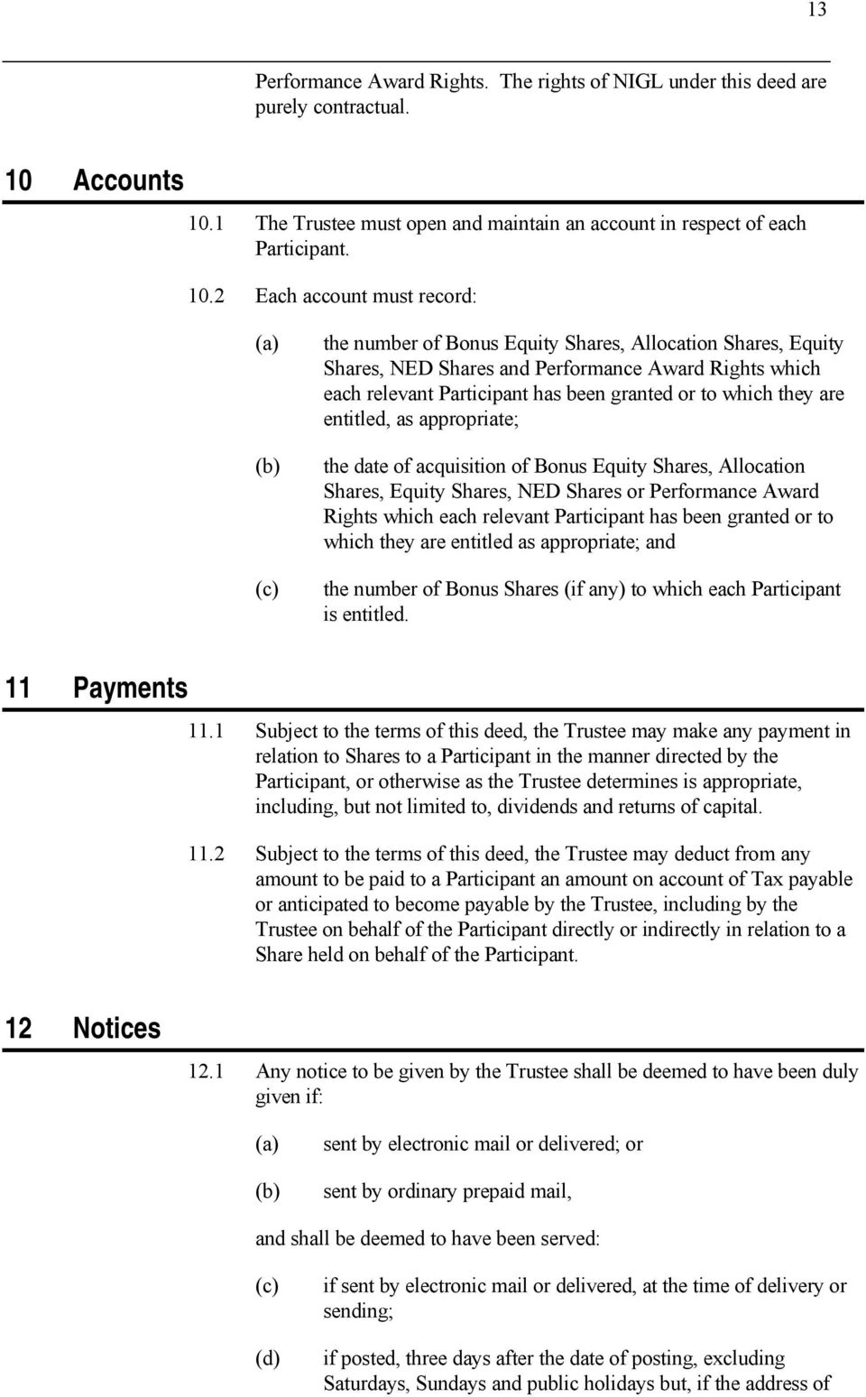 1 The Trustee must open and maintain an account in respect of each Participant. 10.
