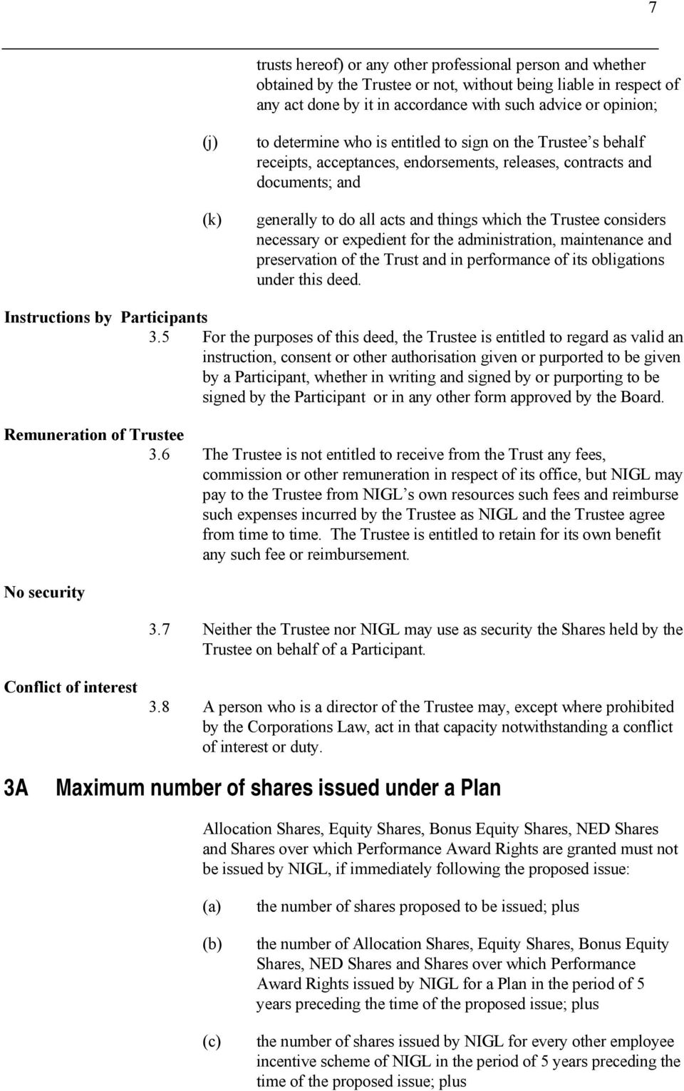considers necessary or expedient for the administration, maintenance and preservation of the Trust and in performance of its obligations under this deed. Instructions by Participants 3.