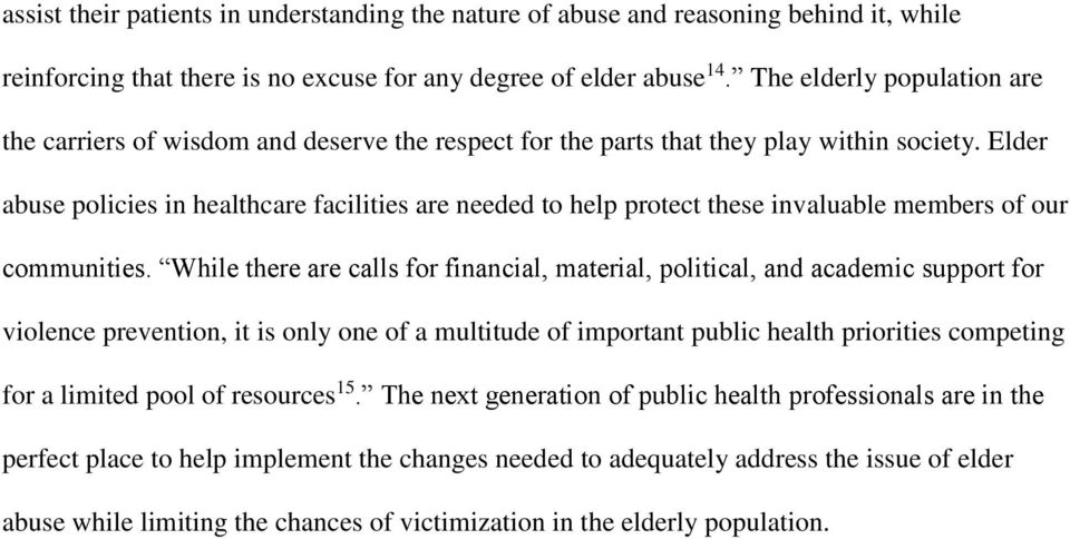 Elder abuse policies in healthcare facilities are needed to help protect these invaluable members of our communities.