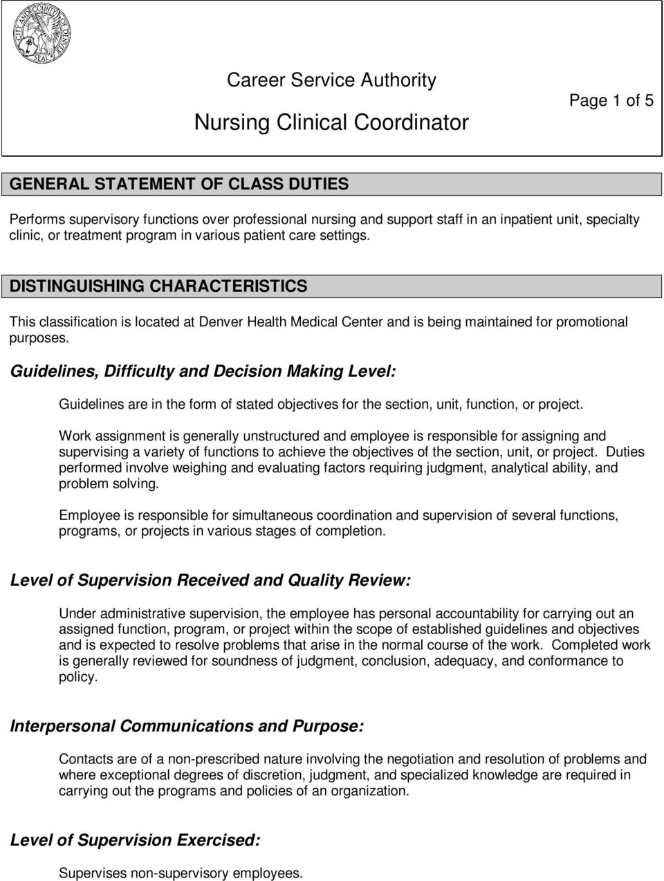 DISTINGUISHING CHARACTERISTICS This classification is located at Denver Health Medical Center and is being maintained for promotional purposes.