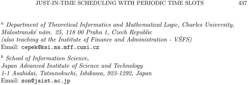 25, 118 00 Praha 1, Czech Republic (also teaching at the Institute of Finance and Administration - VŠFS) Email: