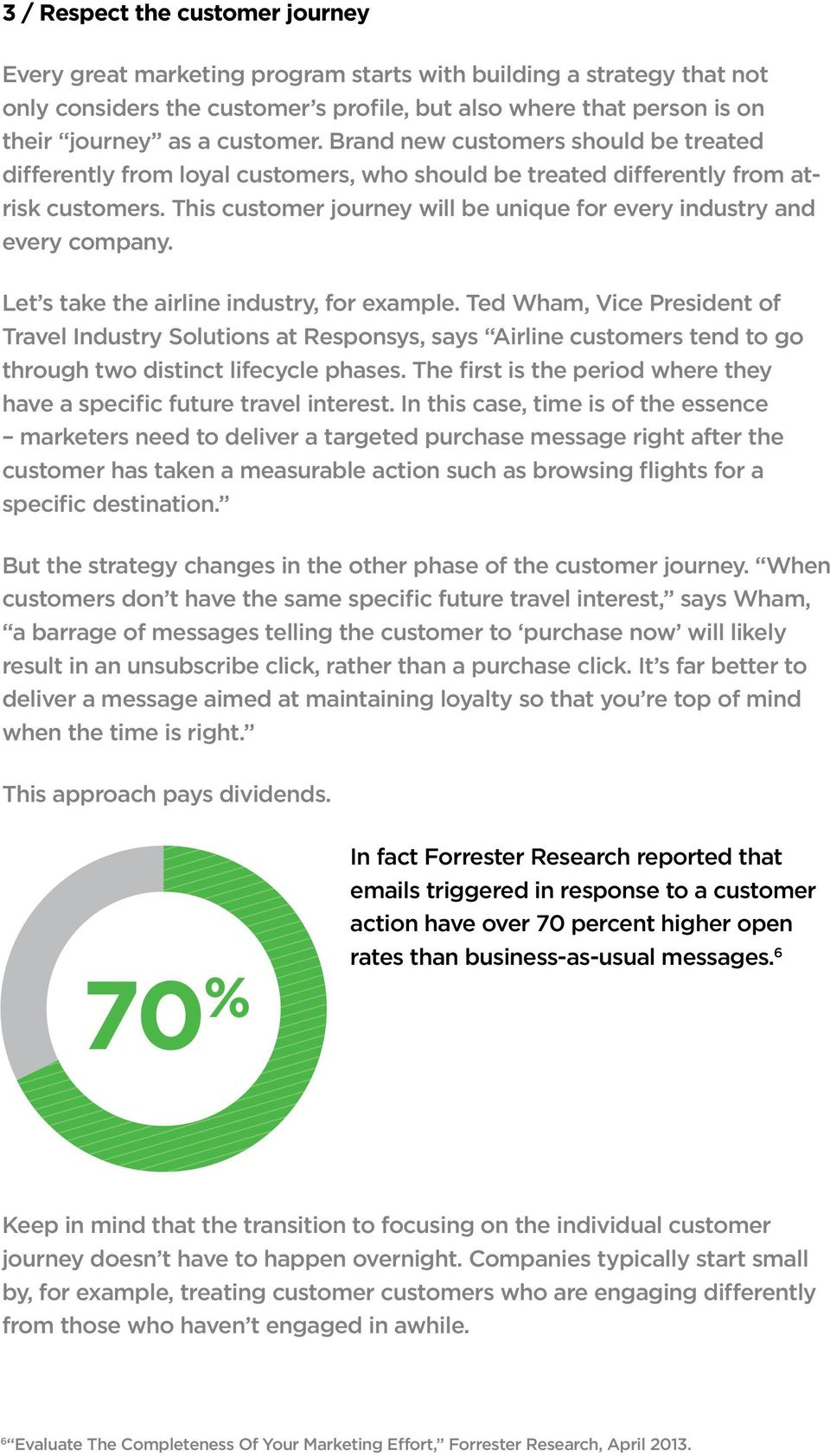This customer journey will be unique for every industry and every company. Let s take the airline industry, for example.