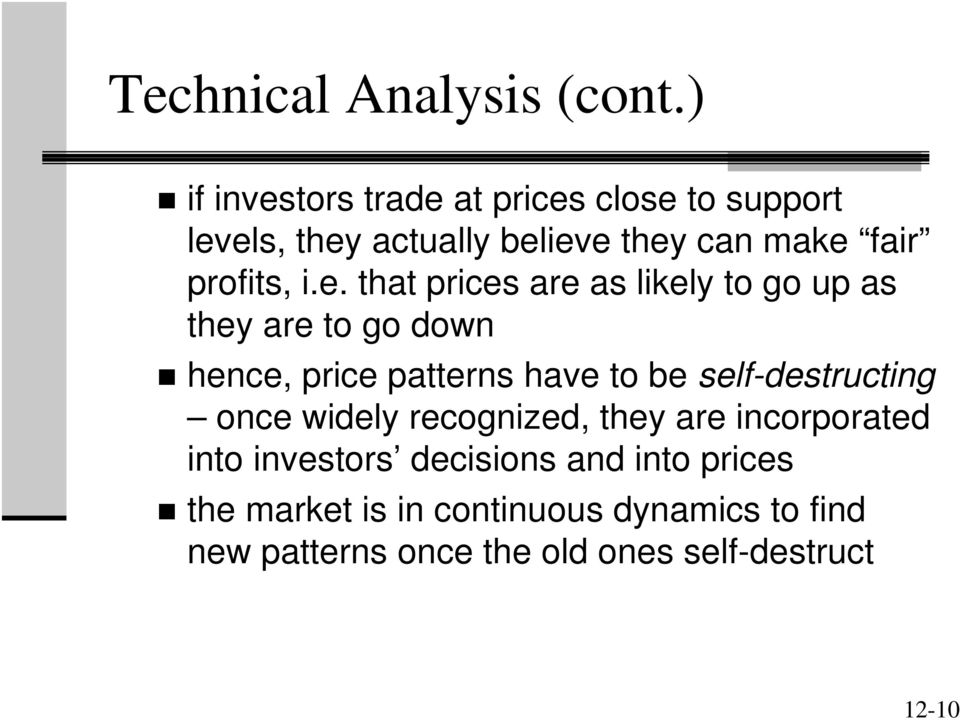 i.e. that prices are as likely to go up as they are to go down hence, price patterns have to be