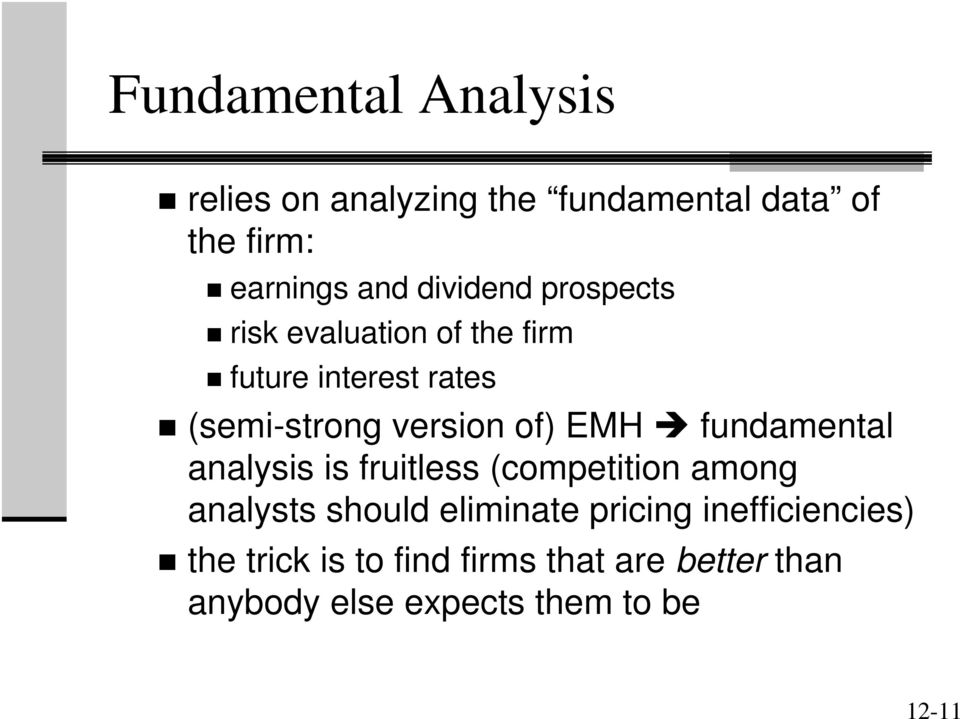EMH fundamental analysis is fruitless (competition among analysts should eliminate pricing