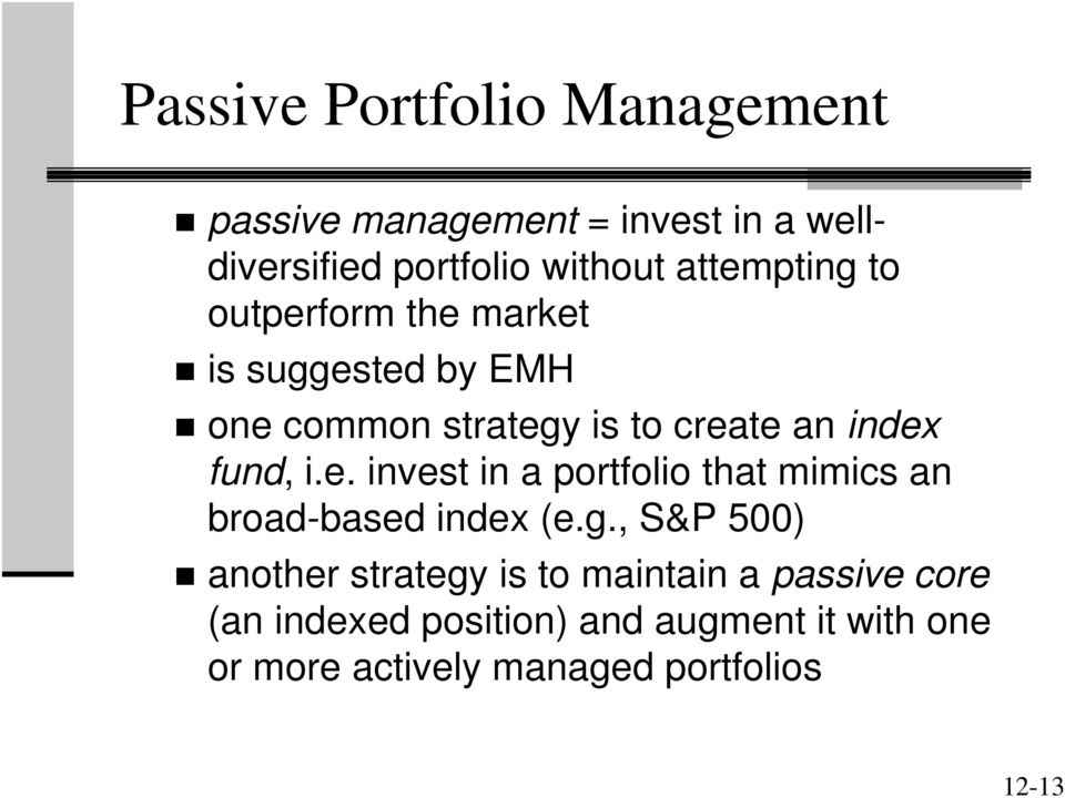 fund, i.e. invest in a portfolio that mimics an broad-based index (e.g.