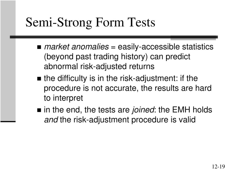 risk-adjustment: if the procedure is not accurate, the results are hard to interpret in
