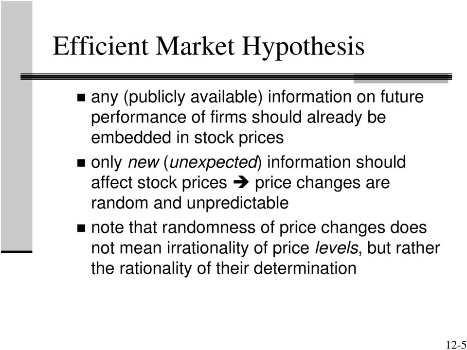 affect stock prices price changes are random and unpredictable note that randomness of price