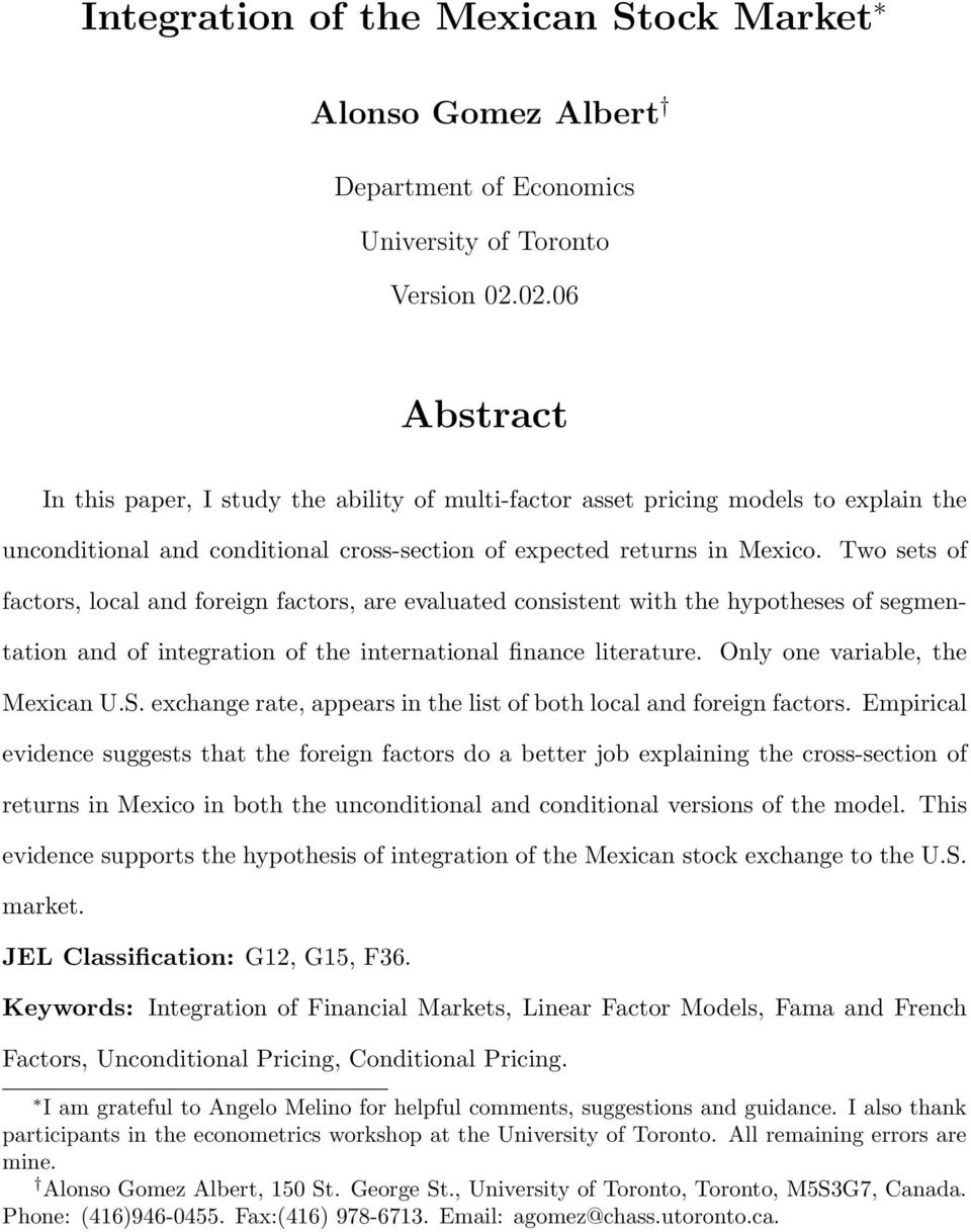 Two sets of factors, local and foreign factors, are evaluated consistent with the hypotheses of segmentation and of integration of the international finance literature.