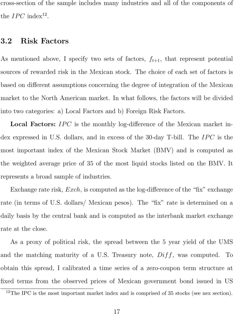 The choice of each set of factors is based on different assumptions concerning the degree of integration of the Mexican market to the North American market.