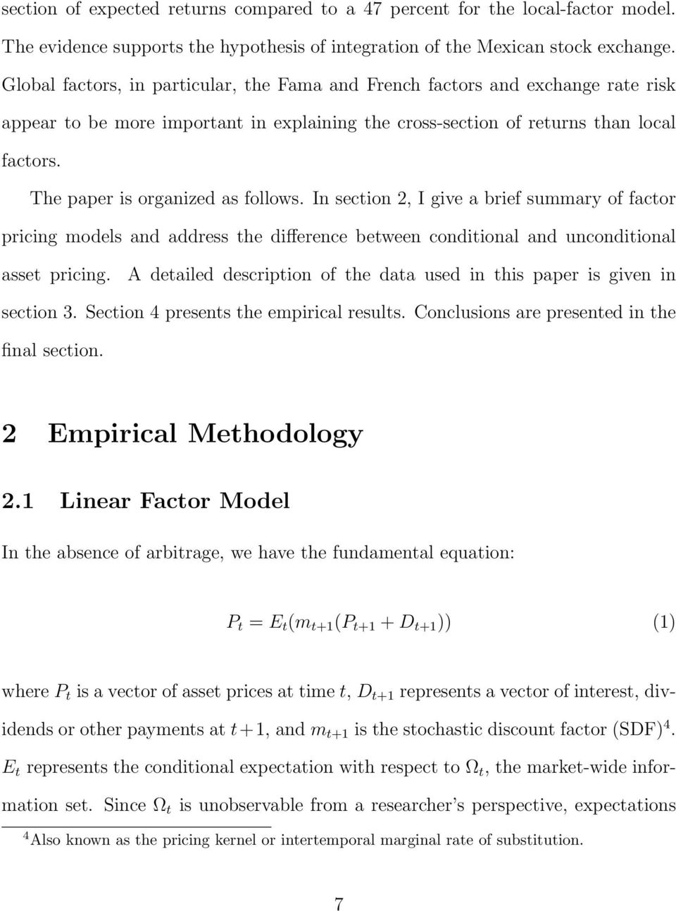 The paper is organized as follows. In section 2, I give a brief summary of factor pricing models and address the difference between conditional and unconditional asset pricing.