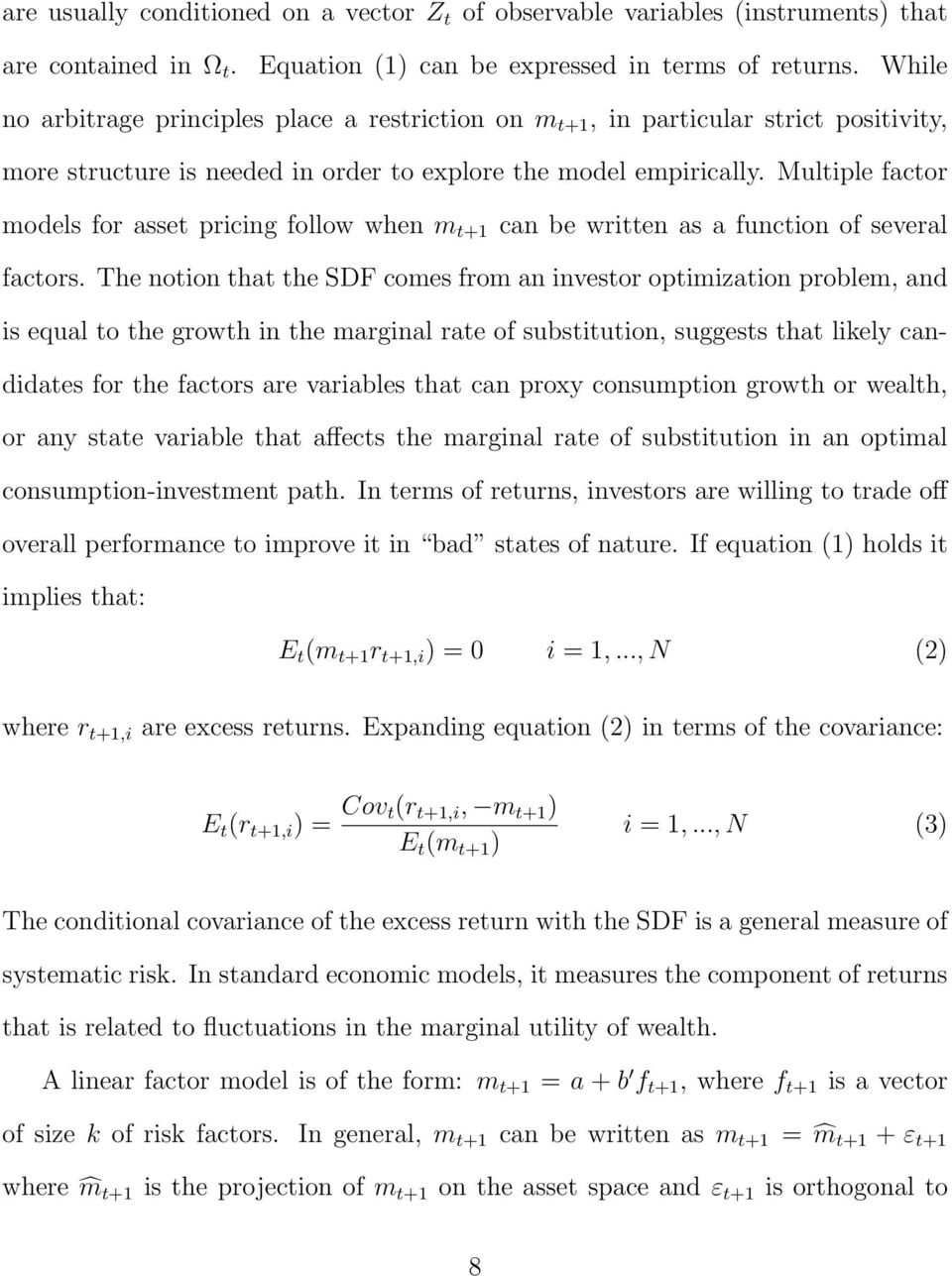 Multiple factor models for asset pricing follow when m t+1 can be written as a function of several factors.