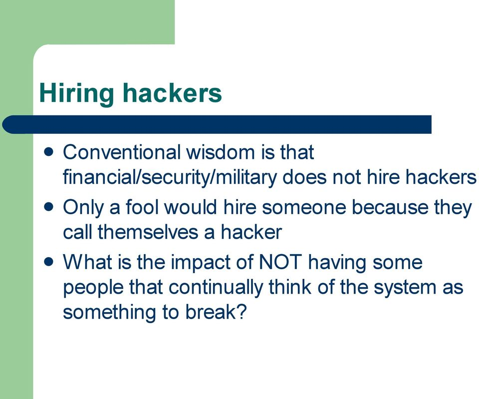would hire someone because they call themselves a hacker What is