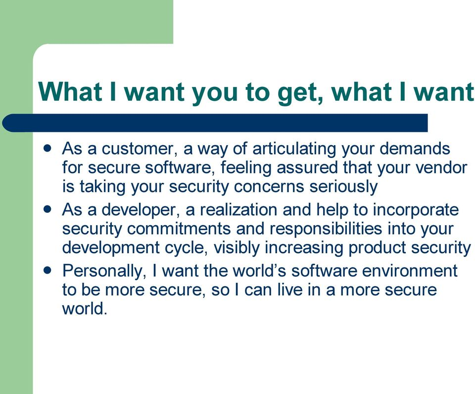 help to incorporate security commitments and responsibilities into your development cycle, visibly increasing