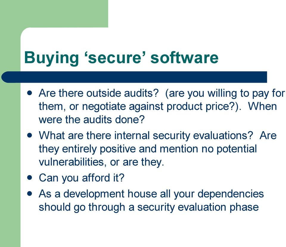 When were the audits done? What are there internal security evaluations?