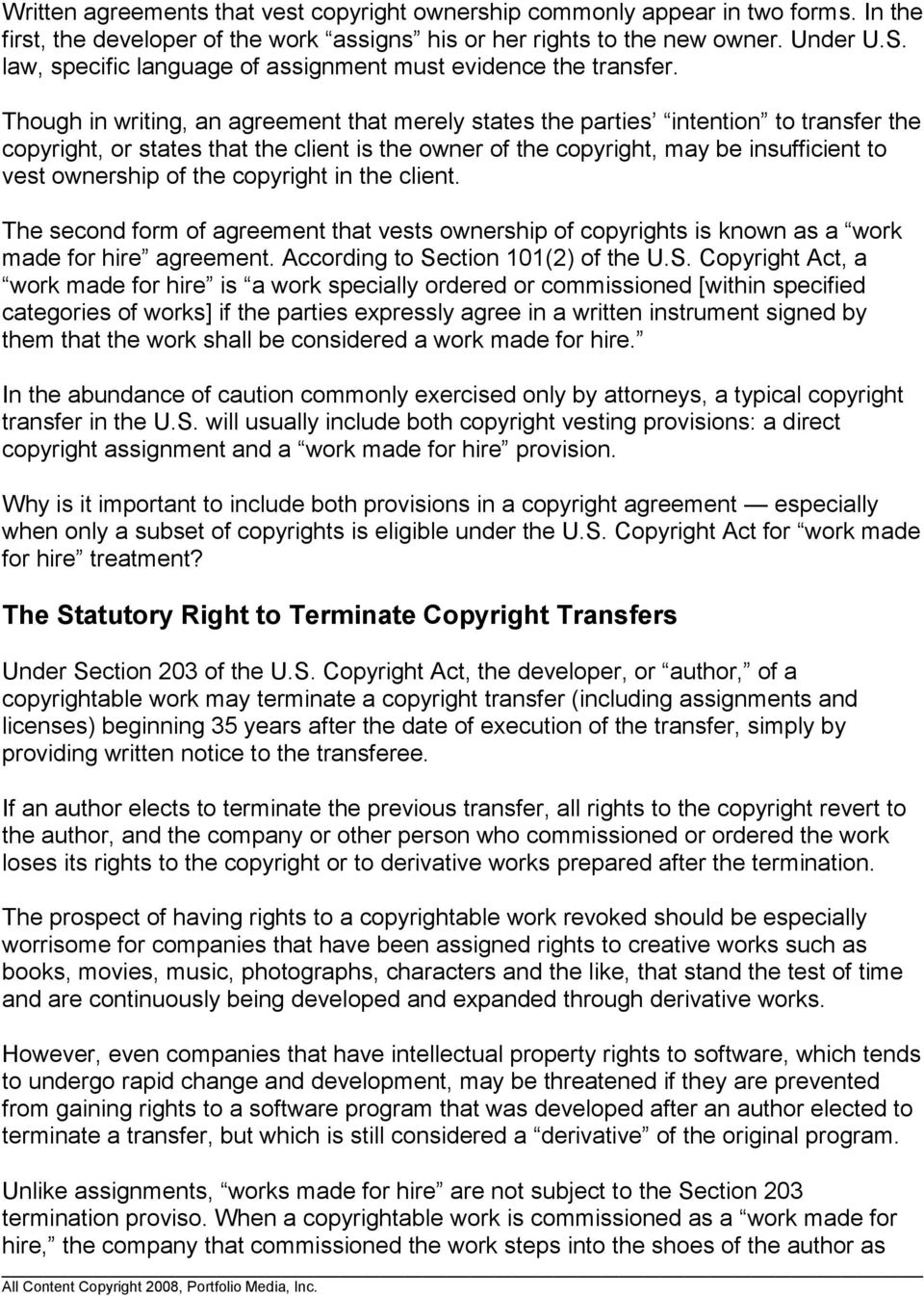 Though in writing, an agreement that merely states the parties intention to transfer the copyright, or states that the client is the owner of the copyright, may be insufficient to vest ownership of