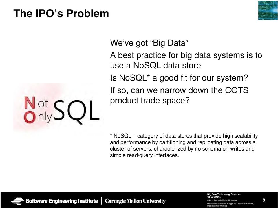 * NoSQL category of data stores that provide high scalability and performance by partitioning and