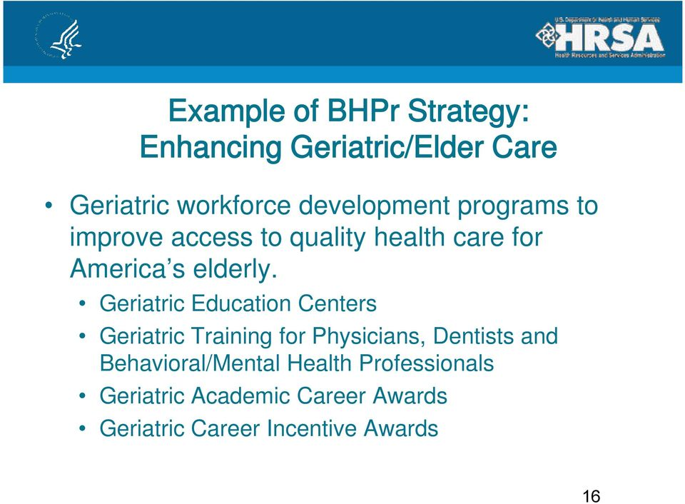 Geriatric Education Centers Geriatric Training for Physicians, Dentists and