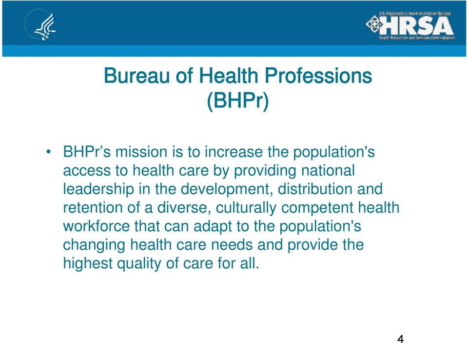 and retention of a diverse, culturally competent health workforce that can adapt to the
