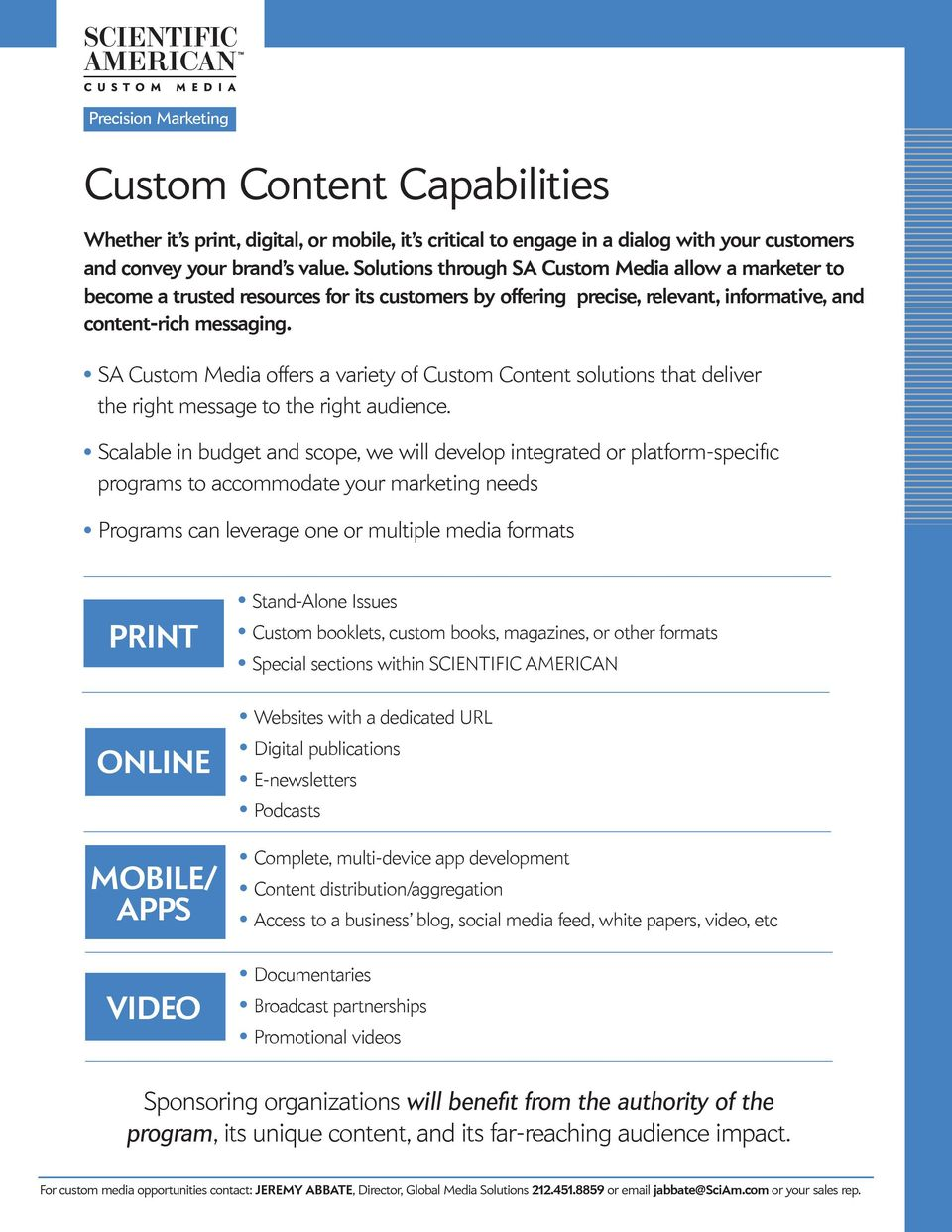 SA Custom Media offers a variety of Custom Content soutions that deiver the right message to the right audience.