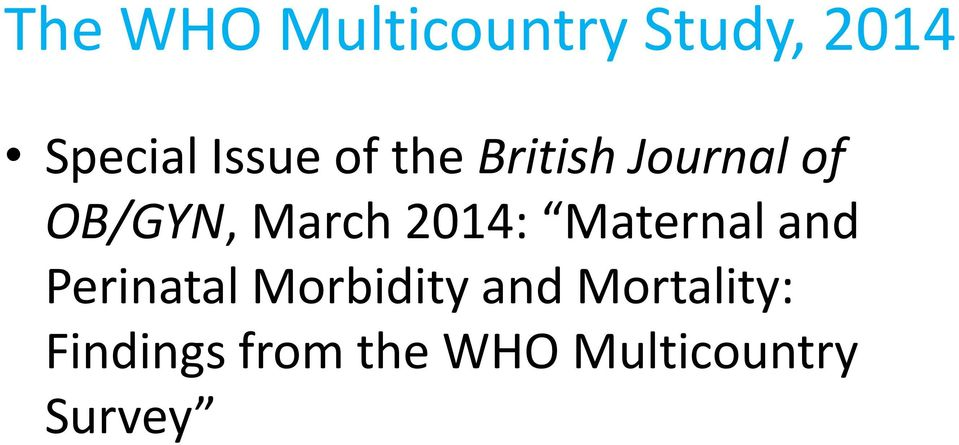 2014: Maternal and Perinatal Morbidity and