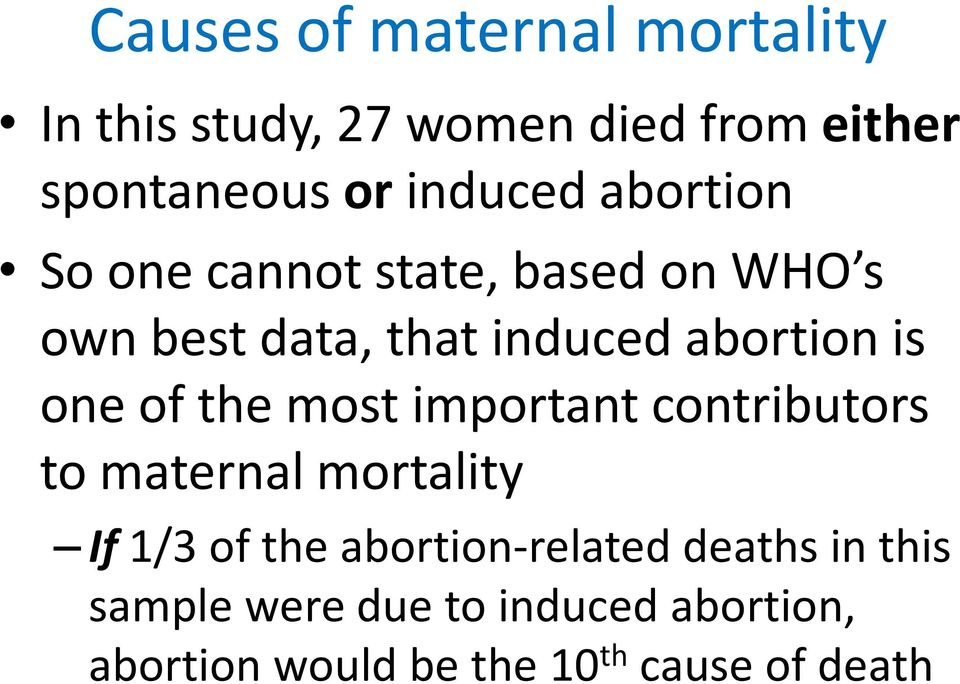 abortion is one of the most important contributors to maternal mortality If1/3 of the