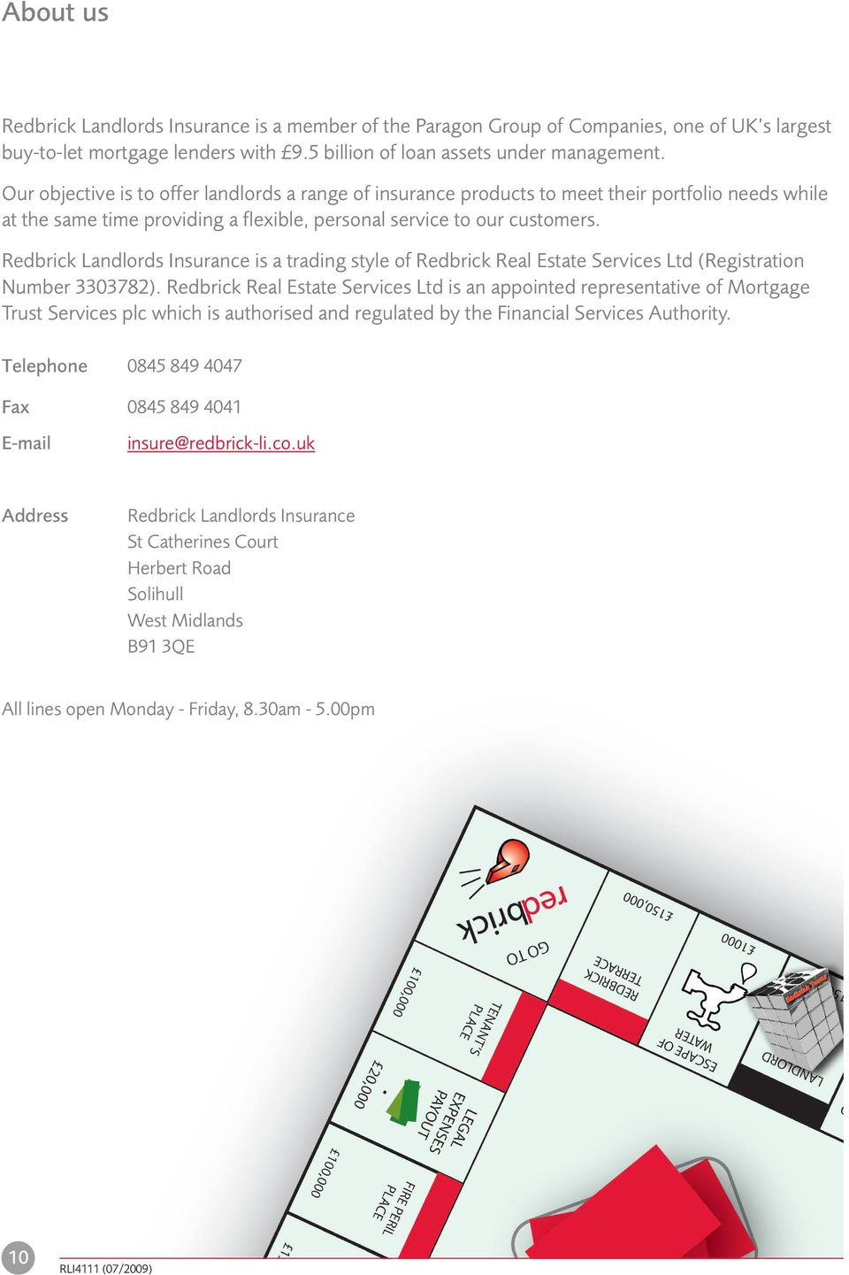 Redbrick Landlords Insurance is a trading style of Redbrick Real Estate Services Ltd (Registration Number 3303782).