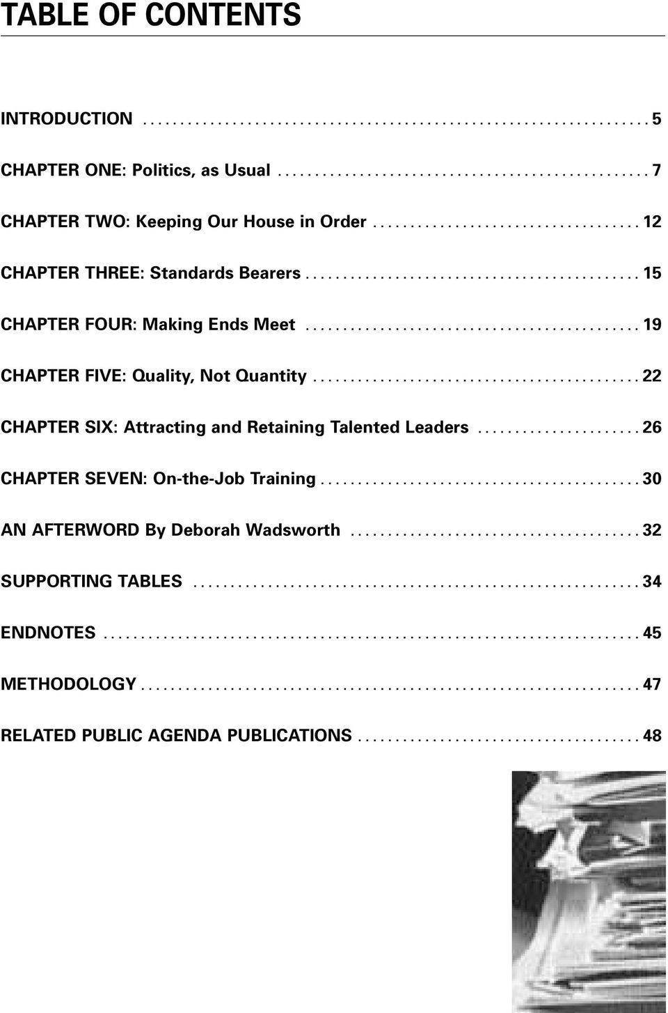 ........................................... 22 CHAPTER SIX: Attracting and Retaining Talented Leaders...................... 26 CHAPTER SEVEN: On-the-Job Training........................................... 30 AN AFTERWORD By Deborah Wadsworth.