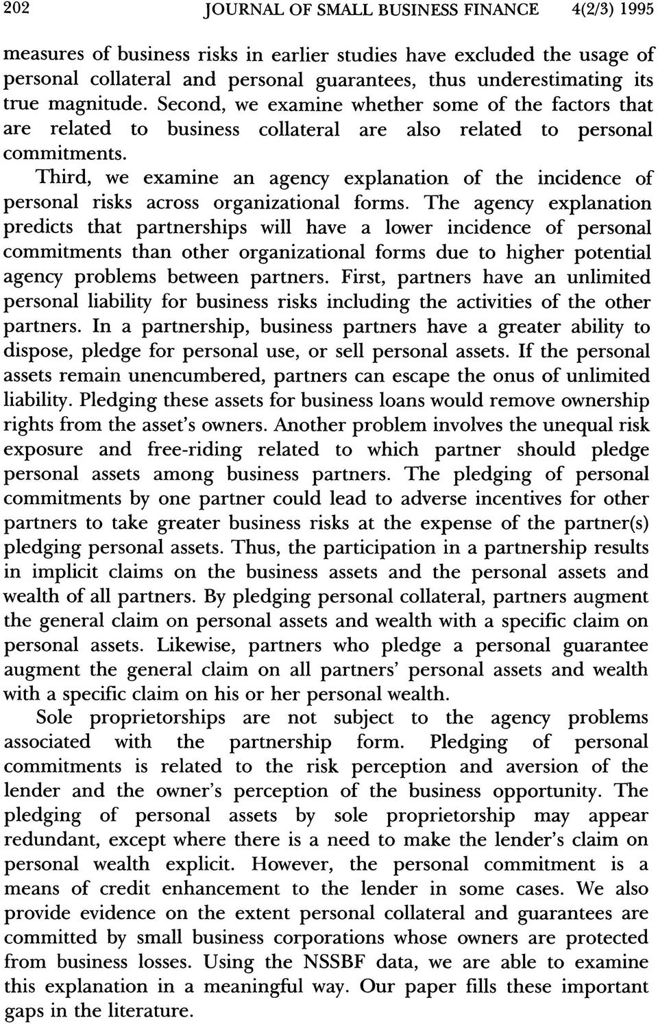 Third, we examine an agency explanation of the incidence of personal risks across organizational forms.
