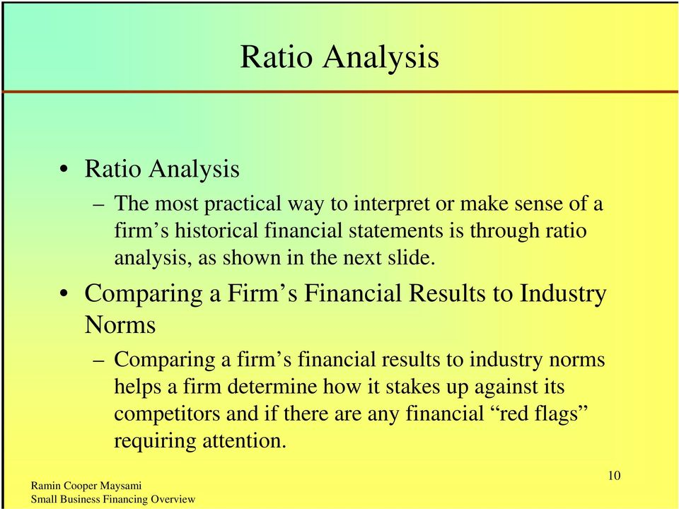 Comparing a Firm s Financial Results to Industry Norms Comparing a firm s financial results to industry