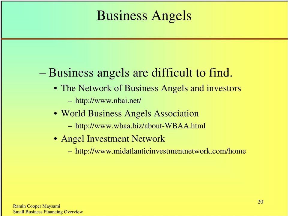 net/ World Business Angels Association http://www.wbaa.