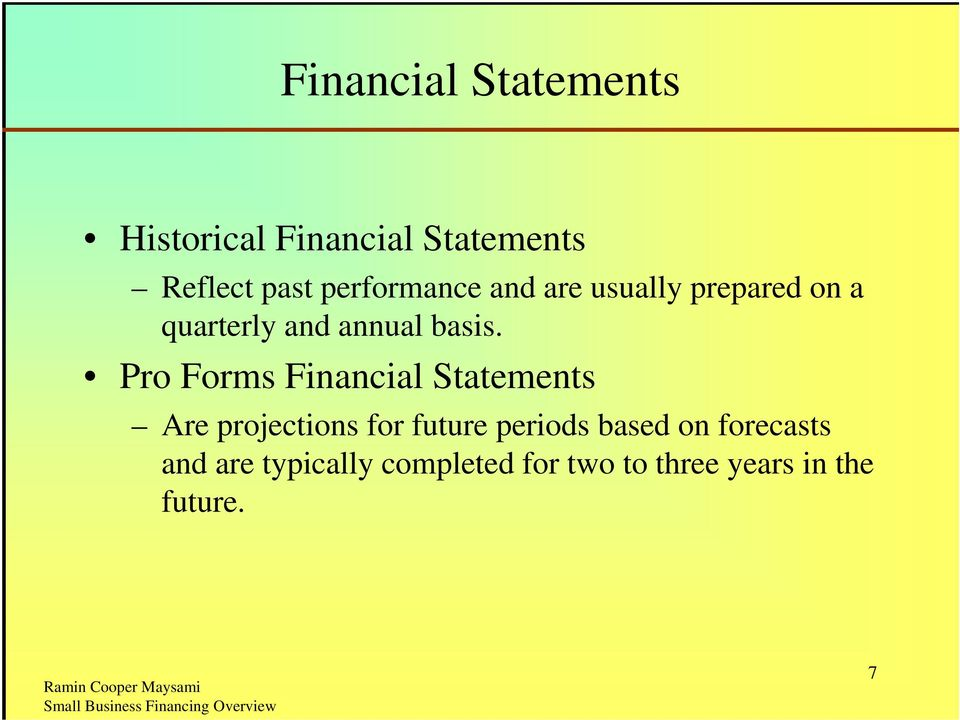 Pro Forms Financial Statements Are projections for future periods based