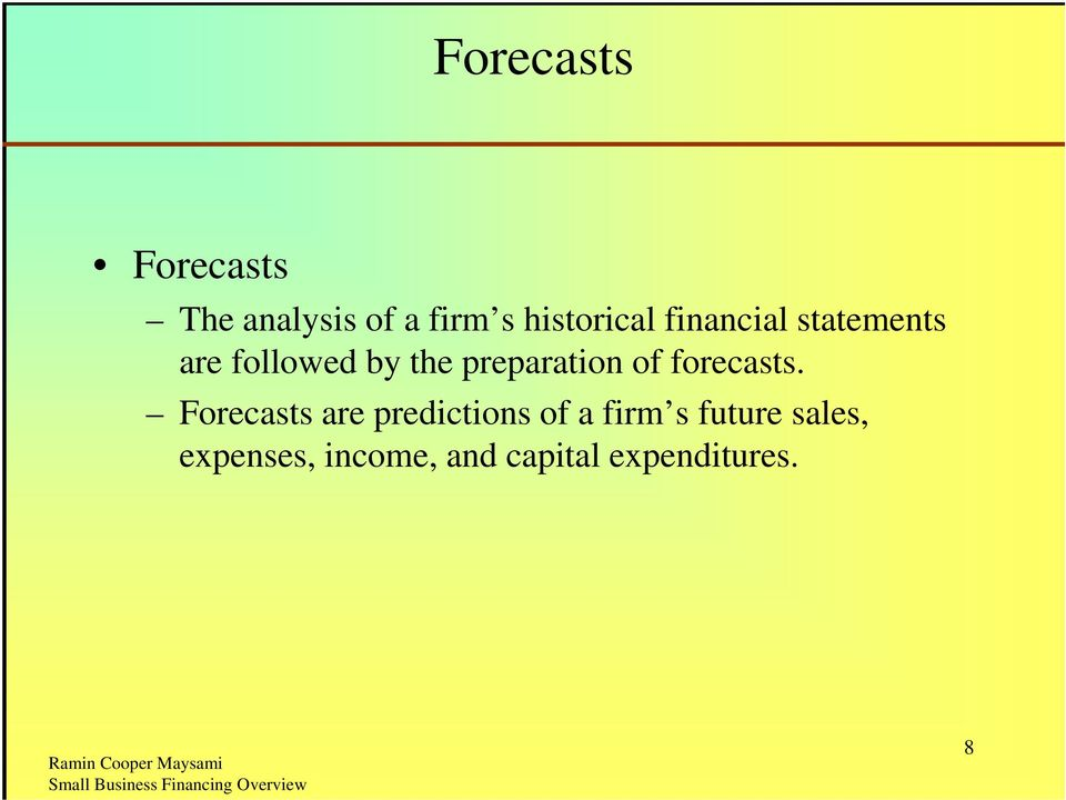 preparation of forecasts.