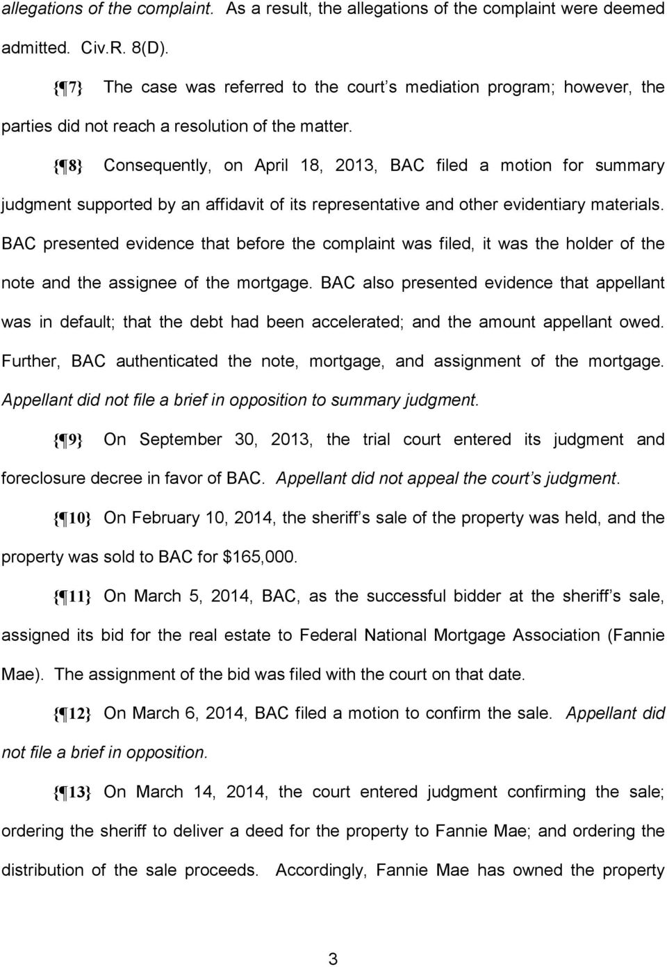 { 8} Consequently, on April 18, 2013, BAC filed a motion for summary judgment supported by an affidavit of its representative and other evidentiary materials.