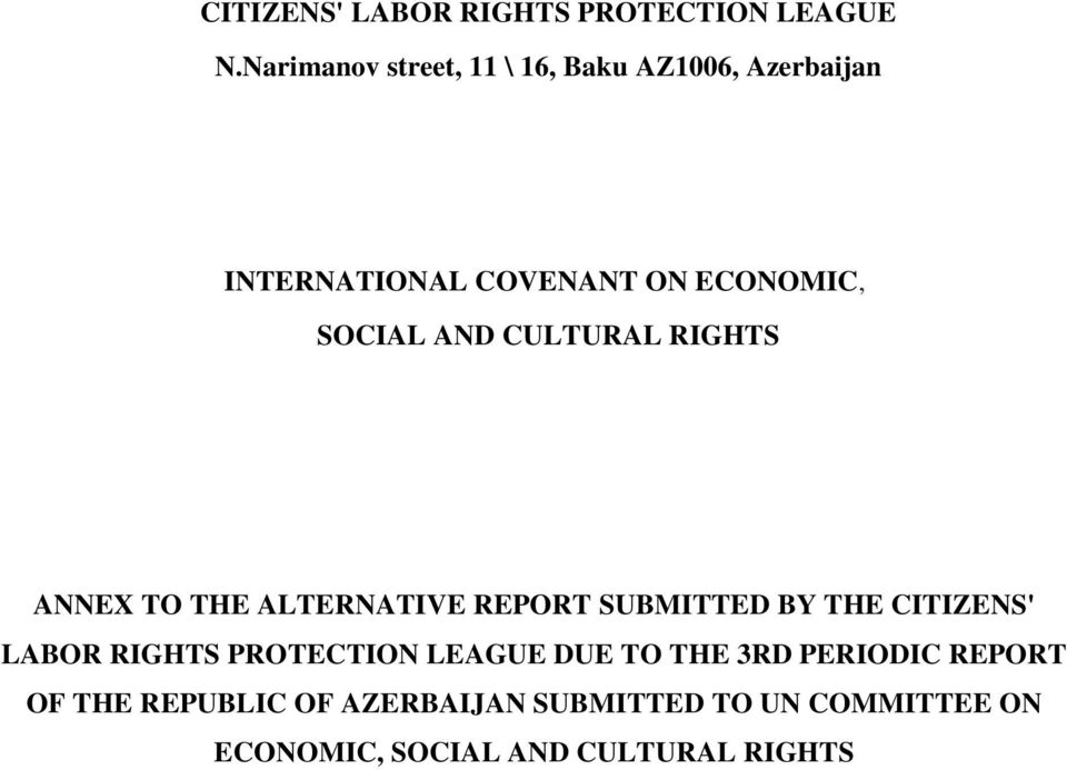 AND CULTURAL RIGHTS ANNEX TO THE ALTERNATIVE REPORT SUBMITTED BY THE CITIZENS' LABOR RIGHTS