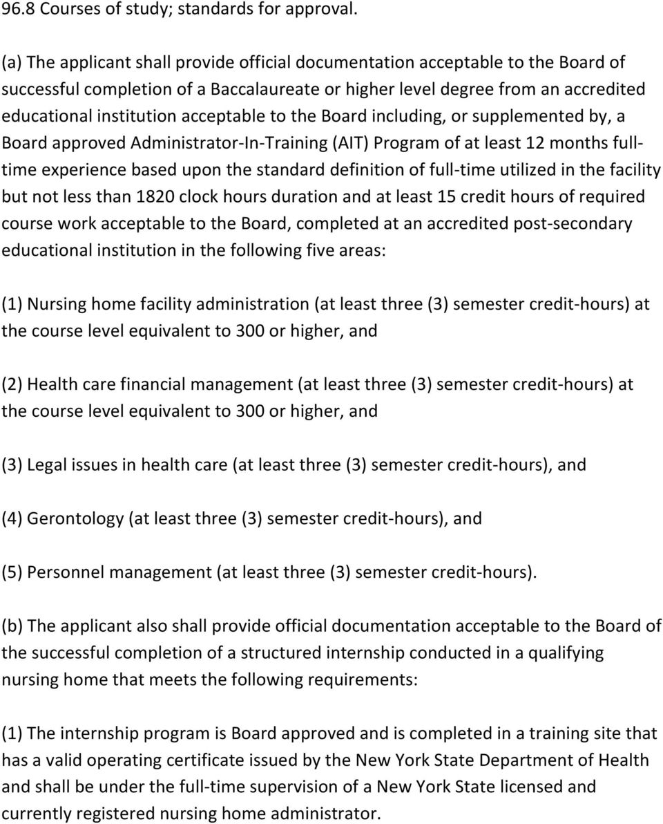 to the Board including, or supplemented by, a Board approved Administrator-In-Training (AIT) Program of at least 12 months fulltime experience based upon the standard definition of full-time utilized