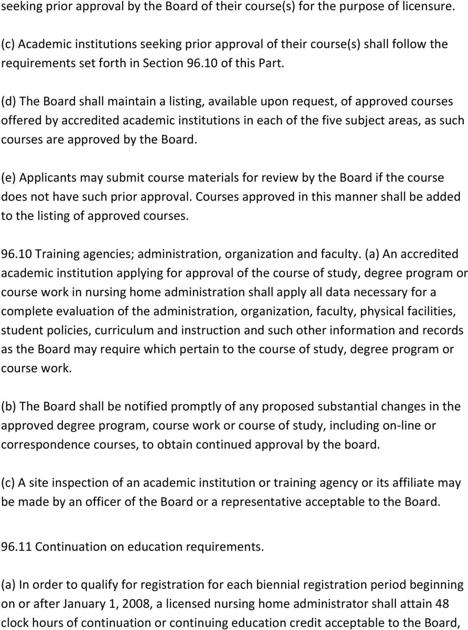 (d) The Board shall maintain a listing, available upon request, of approved courses offered by accredited academic institutions in each of the five subject areas, as such courses are approved by the