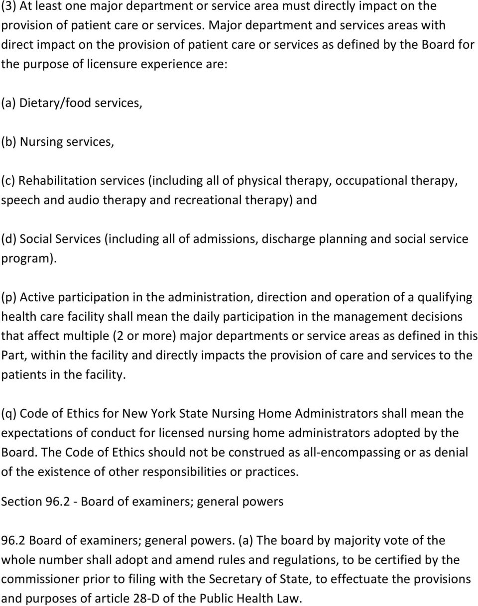 Nursing services, (c) Rehabilitation services (including all of physical therapy, occupational therapy, speech and audio therapy and recreational therapy) and (d) Social Services (including all of