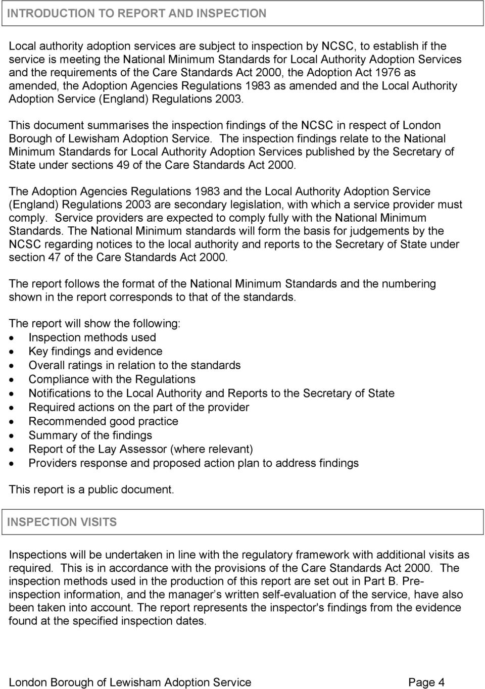 (England) Regulations 2003. This document summarises the inspection findings of the NCSC in respect of London Borough of Lewisham Adoption Service.