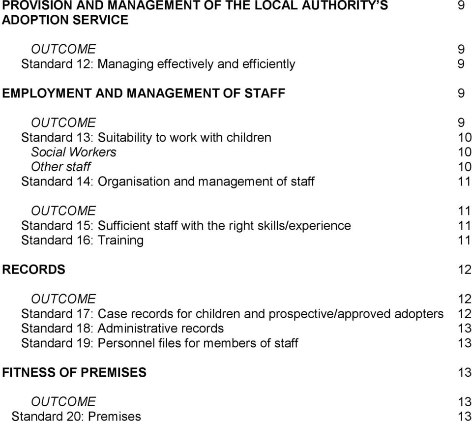 Standard 15: Sufficient staff with the right skills/experience 11 Standard 16: Training 11 RECORDS 12 12 Standard 17: Case records for children and