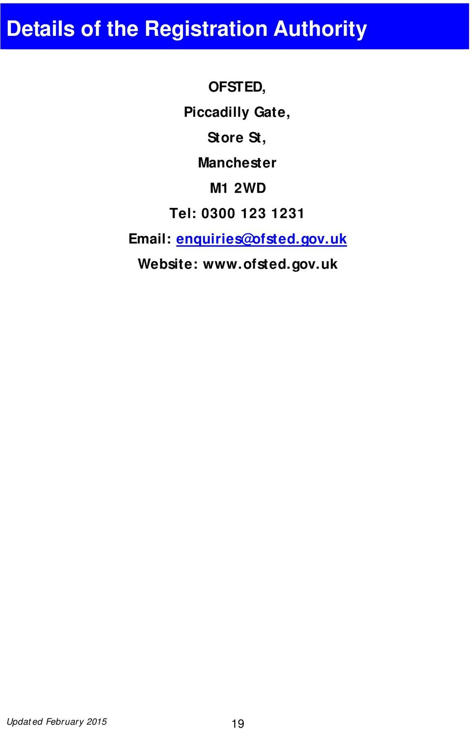 Tel: 0300 123 1231 Email: enquiries@ofsted.gov.