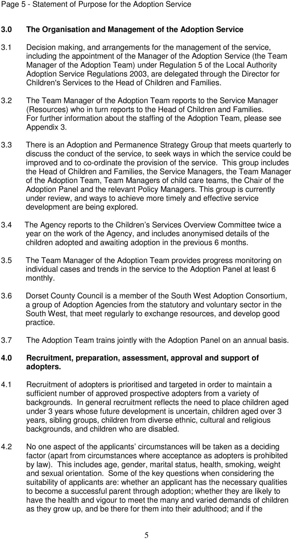 the Local Authority Adoption Service Regulations 2003, are delegated through the Director for Children's Services to the Head of Children and Families. 3.