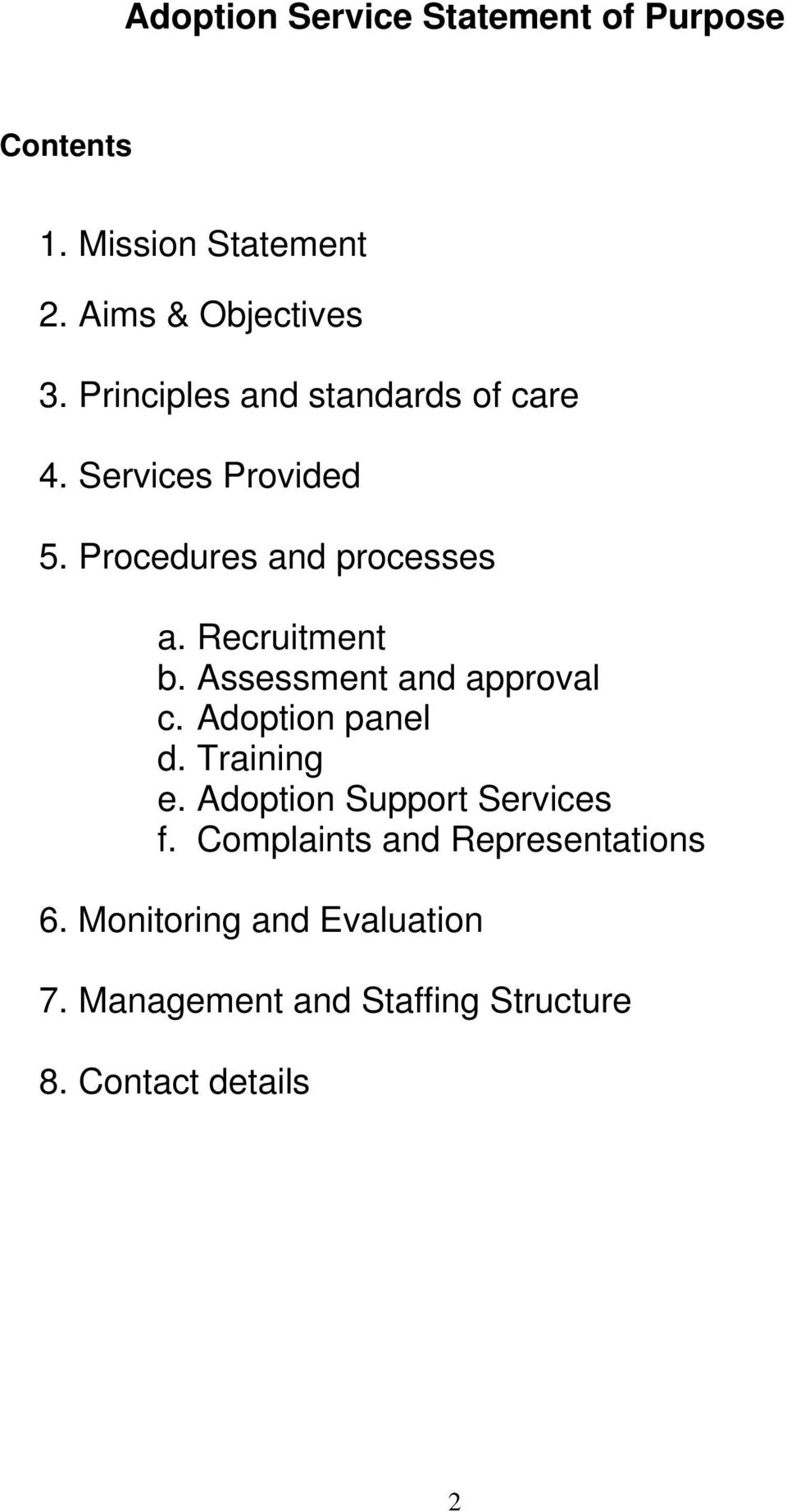 Assessment and approval c. Adoption panel d. Training e. Adoption Support Services f.