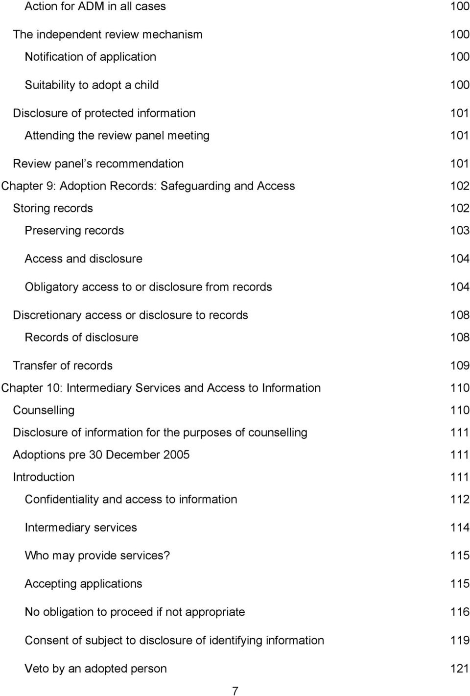 or disclosure from records 104 Discretionary access or disclosure to records 108 Records of disclosure 108 Transfer of records 109 Chapter 10: Intermediary Services and Access to Information 110