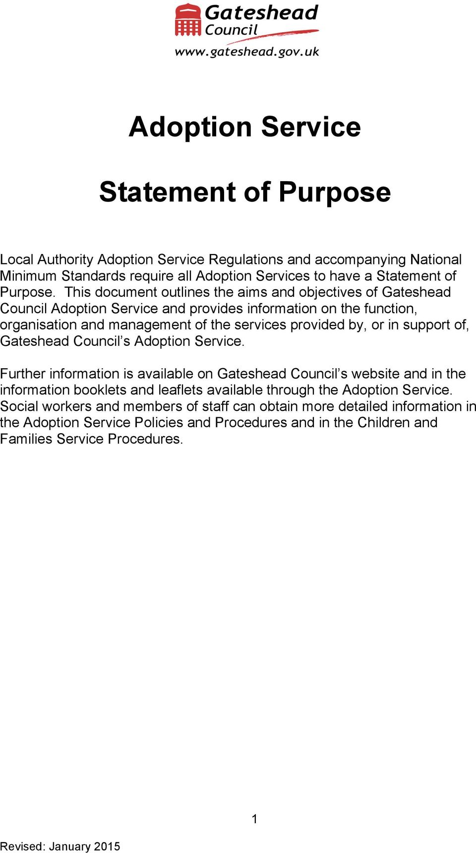in support of, Gateshead Council s Adoption Service.
