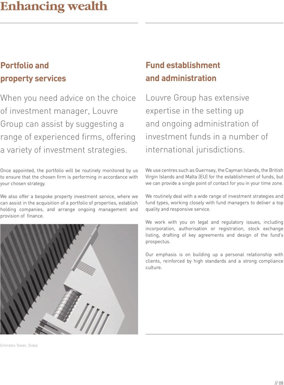 Fund establishment and administration Louvre Group has extensive expertise in the setting up and ongoing administration of investment funds in a number of international jurisdictions.