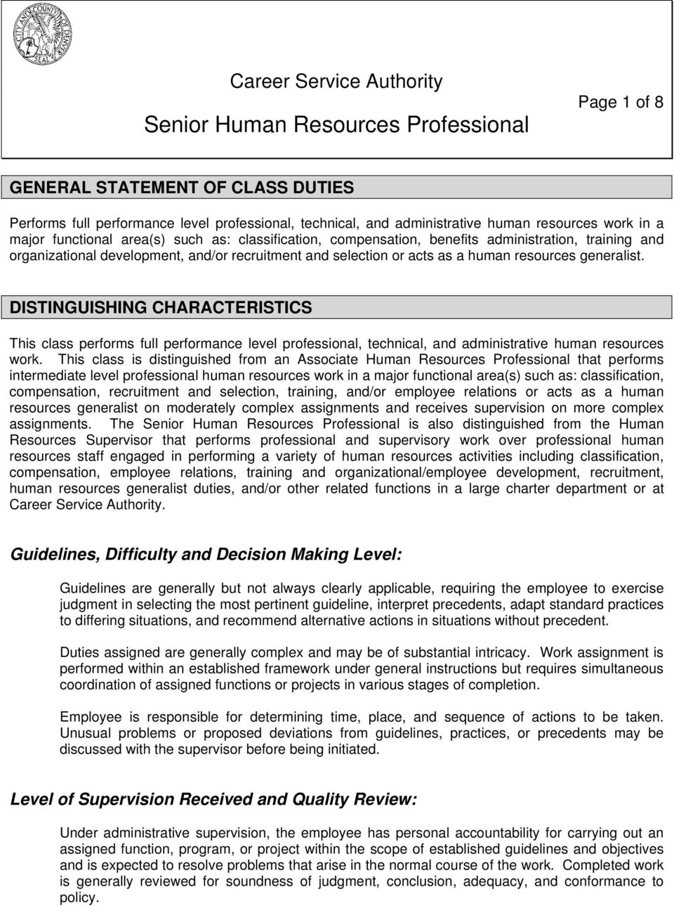resources generalist. DISTINGUISHING CHARACTERISTICS This class performs full performance level professional, technical, and administrative human resources work.